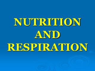 Sustenance AND RESPIRATION