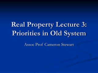 Genuine Property Lecture 3: Priorities in Old System