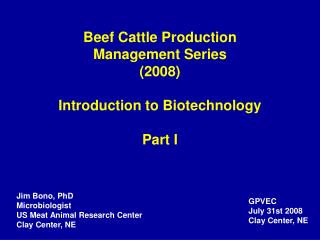 Meat Cattle Production Management Series 2008 Introduction to Biotechnology Part I