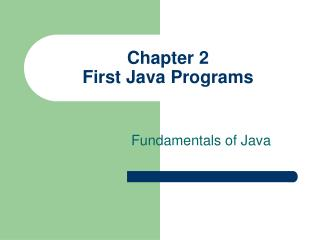 Section 2 First Java Programs