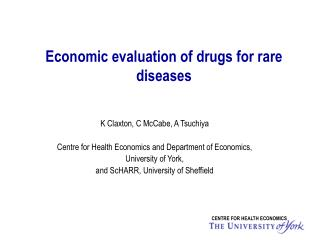 Financial assessment of medications for uncommon sicknesses