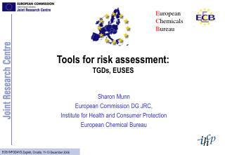 Apparatuses for danger evaluation: TGDs, EUSES