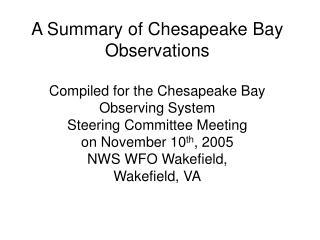 A Summary of Chesapeake Bay Observations Compiled for the Chesapeake Bay Observing System Steering Committee Meeting