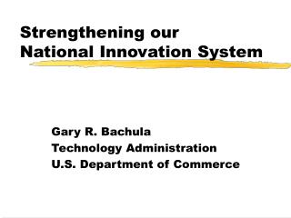 Reinforcing our National Innovation System