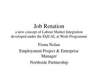 Work Rotation another idea of Labor Market Integration created under the EQUAL at Work Program