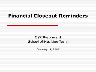 Money related Closeout Reminders
