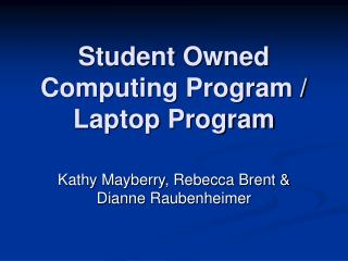 Understudy Owned Computing Program