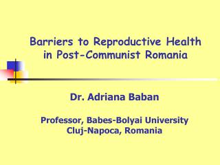 Boundaries to Reproductive Health in Post-Communist Romania