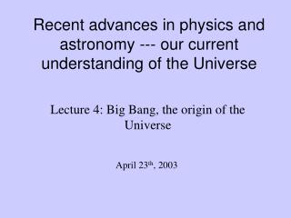 Late advances in material science and cosmology - our present comprehension of the Universe