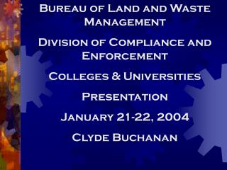 Agency of Land and Waste Management Division of Compliance and Enforcement Colleges Universities Presentation January 2