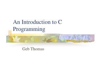 An Introduction to C Programming