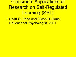 Classroom Applications of Research on Self-Regulated Learning SRL