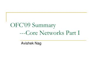 OFC 09 Summary - Core Networks Part I