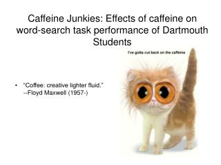 Caffeine Junkies: Effects of caffeine on word-pursuit assignment execution of Dartmouth Students