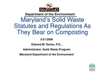 Maryland s Solid Waste Statutes and Regulations As They Bear on Composting