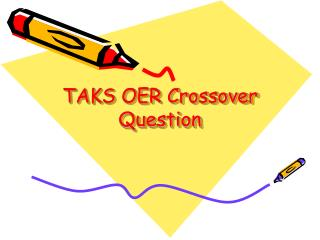 TAKS OER Crossover Question