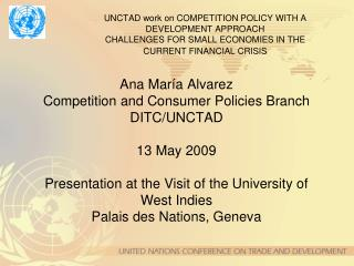 UNCTAD take a shot at COMPETITION POLICY WITH A DEVELOPMENT APPROACH CHALLENGES FOR SMALL ECONOMIES IN THE CURRENT FINA