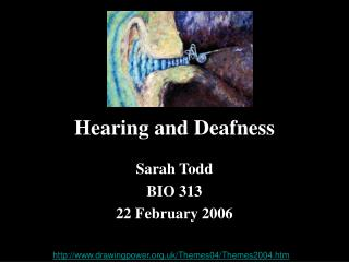 Listening to and Deafness