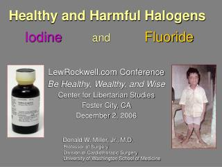 Sound and Harmful Halogens Iodine and Fluoride
