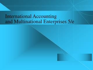 Worldwide Accounting and Multinational Enterprises 5