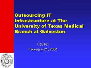 Outsourcing IT Infrastructure at The University of Texas Medical Branch at Galveston