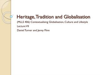 Legacy, Tradition and Globalization