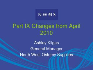 Part IX Changes from April 2010