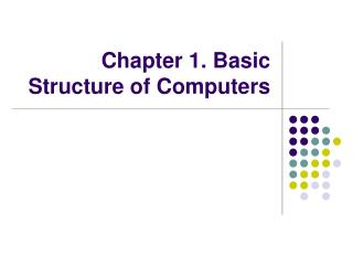 Part 1. Fundamental Structure of Computers