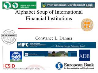 Letters in order Soup of International Financial Institutions