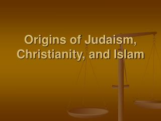 Roots of Judaism, Christianity, and Islam