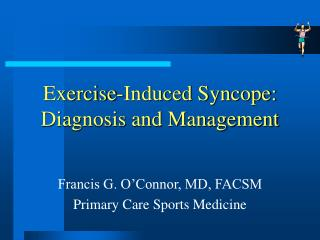 Activity Induced Syncope: Diagnosis and Management
