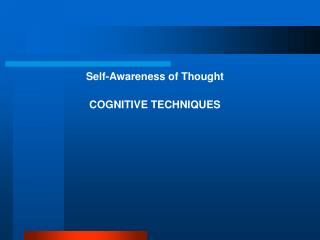Mindfulness of Thought COGNITIVE TECHNIQUES
