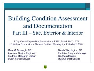 Building Condition Assessment and Documentation Part III Site, Exterior Interior