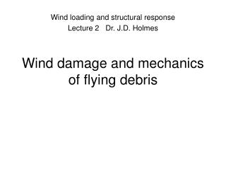 Wind harm and mechanics of flying flotsam and jetsam