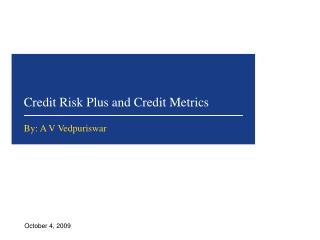 Credit Risk Plus and Credit Metrics