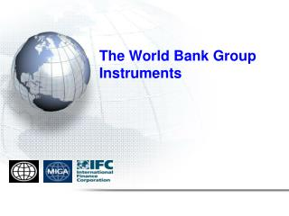 The World Bank Group Instruments