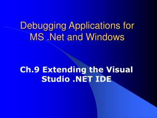 Investigating Applications for MS .Net and Windows