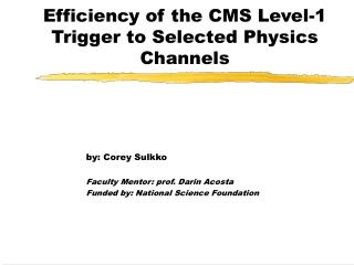 Effectiveness of the CMS Level-1 Trigger to Selected Physics Channels